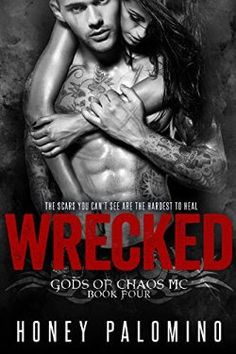 WRECKED GODS OF CHAOS MC, BOOK FOUR