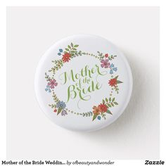 Zazzle has everything you need to make your wedding day special. Shop our unique selection of Mother wedding gifts, invitations, favors and so much more! Wedding Pins, Wedding Groom, Happy Mothers Day, Happy Valentines Day, Floral Pins, Couple, Custom Buttons, Just Married, Pin Button