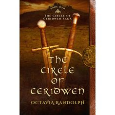 The Circle of Ceridwen: Book One of The Circle of Ceridwen Saga by Octavia Randolph Anglo Saxon Kingdoms, Historical Fiction Novels, Day For Night, Book Format, Saga, Loyalty, Warriors, Vikings, Frozen