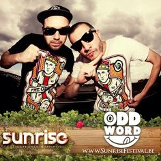 "The Belgian duo @theoddword are ready to set the place on ""Fire""! #sunrisefestival"