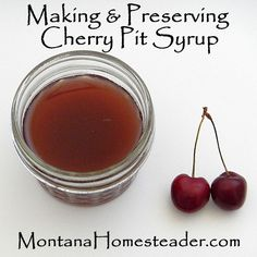 How to Make and Preserve Cherry Pit Syrup. Stone fruit syrups are delicious and great on pancakes,ice cream, or added sweetener for a smoothie! Montana Homesteader