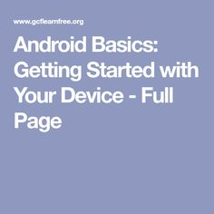 If you have a new Android getting started may seem daunting. Learn all about common Android features to ease the transition. Android Features, Get Started
