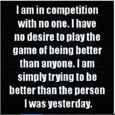 I am not in competion wit anyone