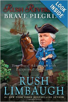 """Do You Love To Read The Book About Entertaining Time-Travel Story? Here is a book """"Rush Revere and the Brave Pilgrims: Time-Travel Adventures with Exceptional Americans"""" By Rush Limbaugh (Author) Great Books, New Books, Books 2016, Children's Book Awards, Children's Choice, Rush Limbaugh, Thing 1, History Teachers, Book Authors"""