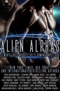 Title: Alien Alphas    Twenty-Three Naughty Sci-Fi Romance Novellas    New York Times, USA Today  And International Bestselling Authors   Authors: Cari Silverwood, Cynthia Sax, Renee Rose, Lee …