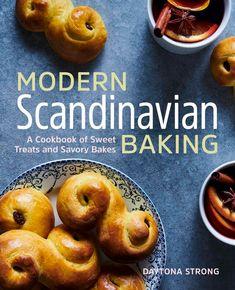 Modern Scandinavian Baking: A Cookbook of Sweet Treats and Savory Bakes by Daytona Strong - BookBub Scandinavian Food, Danish Cake, Creamy Dill Sauce, Baking Cookbooks, Cookbooks For Beginners, Buttery Cookies, Savoury Baking, No Bake Treats, Simple