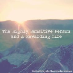 The Highly Sensitive Person and a Rewarding Life | The Last Krystallos