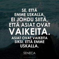 Satamassa oleva laiva on turvassa… Wise Quotes, Motivational Quotes, Inspirational Quotes, Cool Words, Wise Words, The Way I Feel, Lessons Learned In Life, Einstein, Self Motivation