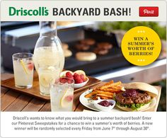 Driscoll's Pin it to Win it Backyard Bash! Enter to win a summer's worth of berries! www.driscolls.com/sweepstakes/pinterest-backyard-bash