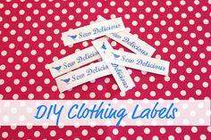 DIY Clothing Labels... Sew Delicious