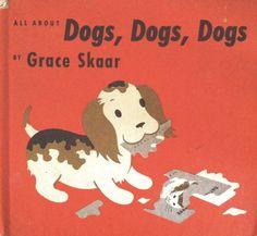 Dogs, Dogs, Dogs - Grace Skaar