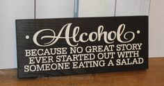 ALCOHOL because No good STORY started with by gingerbreadromantic, $19.95
