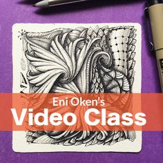 Video Class: A Zentangle® tile with Drawings