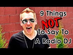 9 Things NOT To Say To A Radio DJ - YouTube