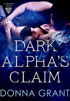 Dark Alpha's Claim (Reapers, #1)