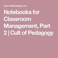 Notebooks for Classroom Management, Part 2   Cult of Pedagogy
