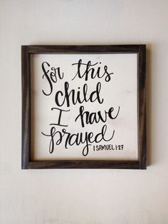 For this child I have prayed 1 Samuel 1:27 distressed wood sign ($25) Nursery Quotes, Nursery Signs, Nursery Wall Art, Girl Nursery, Nursery Ideas, Nursery Nook, Baby Boys, Baby Boy Rooms, Baby Boy Nurseries