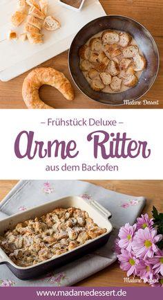 Frühstück Deluxe: Rezept für Arme Ritter aus dem Ofen