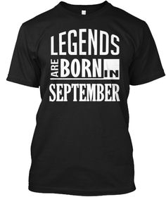 Legends Are Born In September Black T-Shirt Front