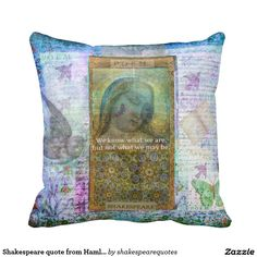 Shakespeare quote from Hamlet, about possibilities Throw Pillows