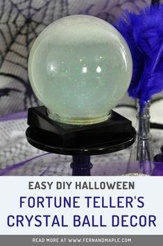This easy light-up DIY Crystal Ball decor craft is perfect for a fortune telling Halloween party! Fun for kids and adults. Head over to fernandmaple.com to get all of the details!