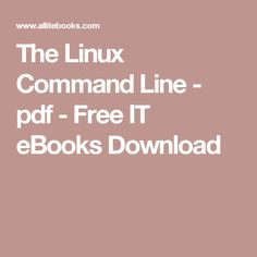 The Linux Command Line - pdf - Free IT eBooks Download