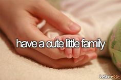 Personally, it probably won't be that little. I want more kids than just a few. Cuz I love em :)