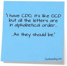 Funny Sayings | Me- Words of Wisdom / CDO - like OCD