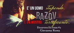 """""""È un uomo stupendo. È un mostro terrificante."""" © #DeceptiveHuntersSeries #Razov - Giovanna Roma #teaser #DarkRomance #LisaPetrova"""