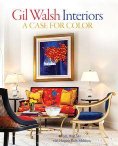 Gil Walsh on How Color Can Shape a Room Photos | Architectural Digest