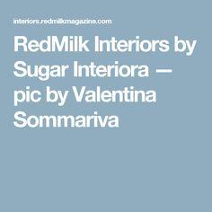 RedMilk Interiors by Sugar Interiora — pic by Valentina Sommariva