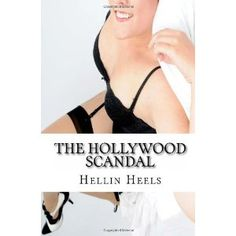 The Hollywood Scandal: From The Clam To The Glam (Paperback)  http://www.amazon.com/dp/1463700849/?tag=onlijour-20  1463700849