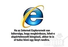 If Internet Explorer can be brave enough to ask you to set him as your default browser, please don't tell me you can't dare ask a girl out. Laugh your self out with various memes that we collected around the internet. Internet Explorer, You Funny, Funny Jokes, Hilarious, Funny Stuff, Funny Things, Random Stuff, Funny Geek, Happy Things