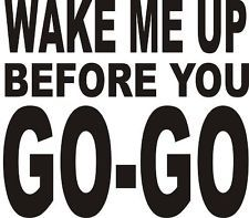 WAKE ME UP BEFORE YOU GO-GO Retro Wham 80s Music Cool Sexy Funny T-Shirt