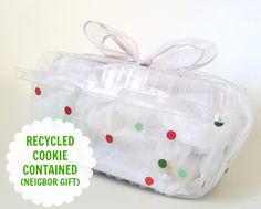 Use a fruit container to give cookies to neighbors