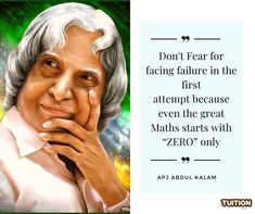 """Don't fear for facing failure in the first attempt, because even the successful maths starts with """"zero"""" only. - A.P.J Abdul Kalam  #abdulkalam #apjabdulkalam #abdulkalamquotes #apj #motivation #india #motivationalquotes #quotes #inspiration #abdulkalamsir Home Tutors, Kalam Quotes, Abdul Kalam, Do Not Fear, Maths, Motivationalquotes, The One, Qoutes, Zero"""