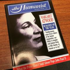 #tbt to a 1987 issue of The Humanist Magazine featuring novelist poet and Humanist of the Year Margaret Atwood. #humanism #humanist #atheism #atheist #margaretatwood #thehandmaidstale #oryxandcrake #nationalpoetryday
