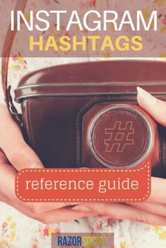 Everything you always wanted (and needed!) to know about #Instagram #Hashtags - A Super-Great Reference Guide