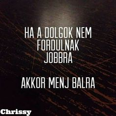 Boszorkánykonyha: 7. hét eredmények Words Quotes, Life Quotes, Sayings, Quotes About Everything, Humor, Picture Quotes, Quotations, Texts, Jokes