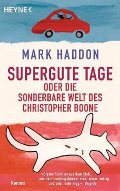 Supergute Tage oder Die sonderbare Welt des Christopher Boone von Mark Haddon - Taschenbuch - buecher.de