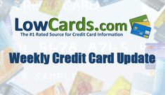 LowCards.com Weekly Credit Card Update–March 21, 2014 #CreditCardNews #WeekInReview #CreditCards