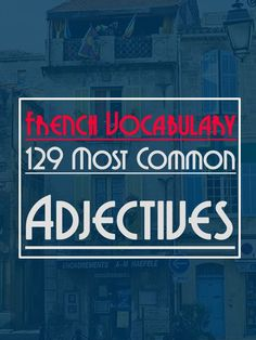 French Vocabulary: 129 Most Common Adjectives. MP3 and PDF are available for free