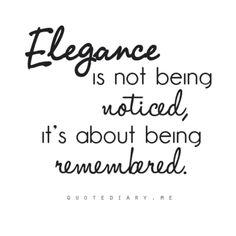 Be Elegant…