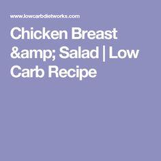 Chicken Breast & Salad | Low Carb Recipe