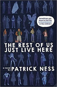 Amazon.com: The Rest of Us Just Live Here (9780062403179): Patrick Ness: Books