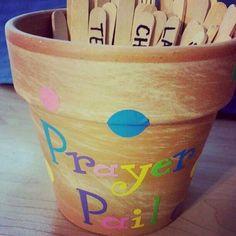 Prayer pail.... put one in
