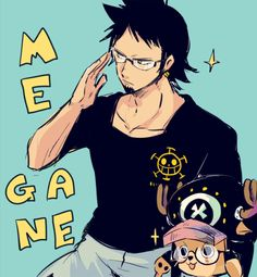 Trafalgar D. Water Law and Tony Tony Chopper One piece art blue/ Megane is guy in glasses btw