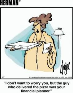 I don't want to worry you, but the guy who delivered the pizza was your financial planner. Herman by Jim Unger Good Cartoons, Funny Cartoons, Funny Comics, Funny Memes, 9gag Funny, Memes Humor, Herman Cartoon, Herman Comic, Accounting Humor