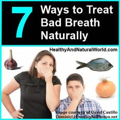 7 Ways to Treat Bad Breath Naturally