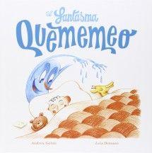"""""""El Fantasma Quememeo ha hecho nueva aparición y en la cama de Vicente se ha hecho pis sin compasión..."""" Busca al fantasma en http://absys.asturias.es/cgi-abnet_Bast/abnetop?ACC=DOSEARCH&xsqf01=fantasma+quememeo+galan+demano"""
